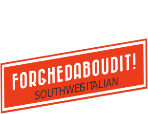 Forghedaboudit Southwest Italian